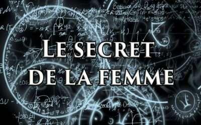 Le secret de la femme (exclusivement pour hommes)