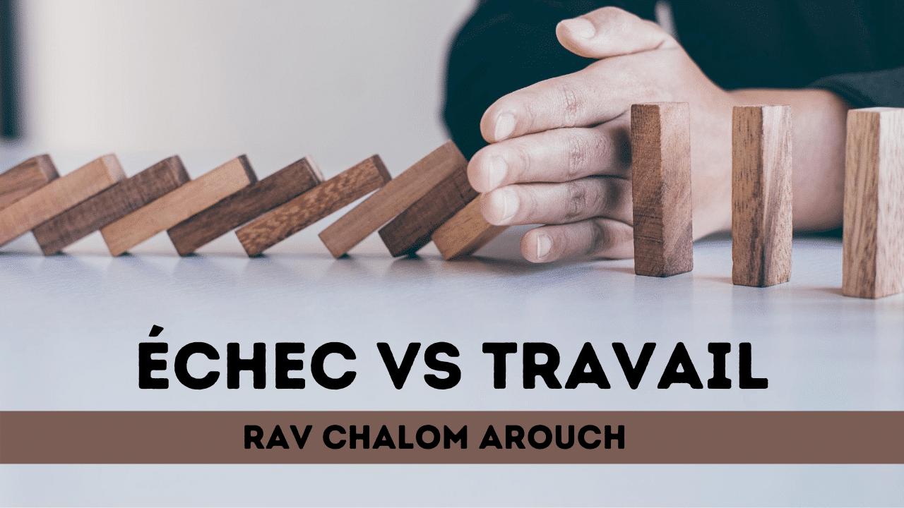 Echec vs Travail