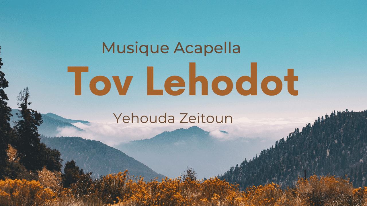 Tov lehodot – Musique Acapella